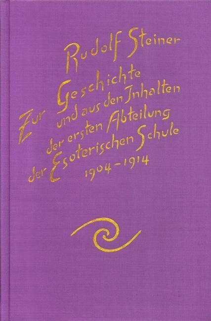 Zur Geschichte und aus den Inhalten der ersten Abteilung der Esoterischen Schule, 1904-1914