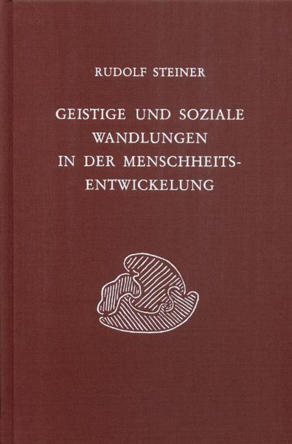Geistige und soziale Wandlungen in der Menschheitsentwickelung