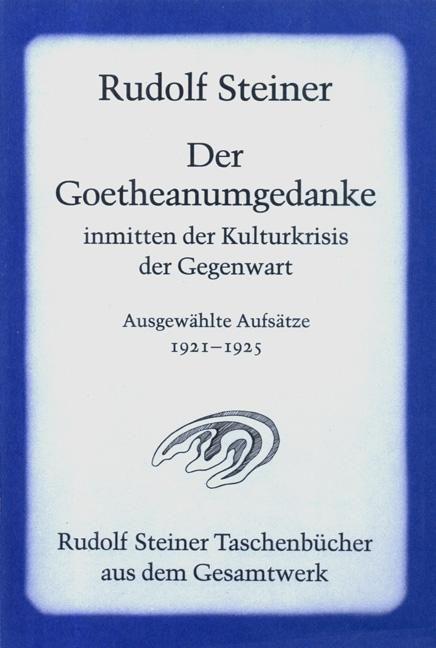Der Goetheanumgedanke inmitten der Kulturkrisis der Gegenwart