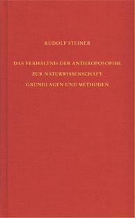 Das Verhältnis der Anthroposophie zur Naturwissenschaft: Grundlagen und Methoden