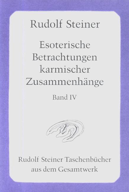 Esoterische Betrachtungen karmischer Zusammenhänge, Bd IV