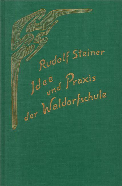 Idee und Praxis der Waldorfschule