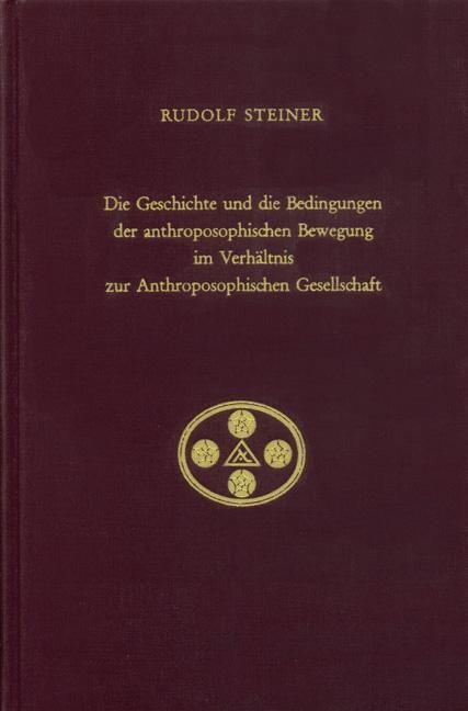 Die Geschichte und die Bedingungen der anthroposophischen Bewegung im Verhältnis zur Anthroposophischen Gesellschaft