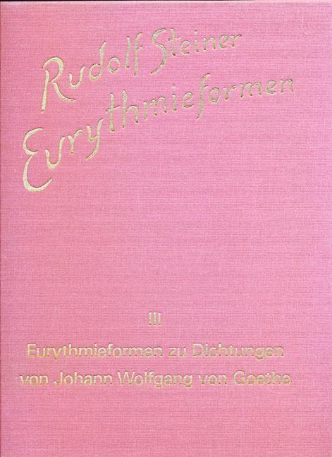 Eurythmieformen zu Dichtungen von Johann Wolfgang von Goethe