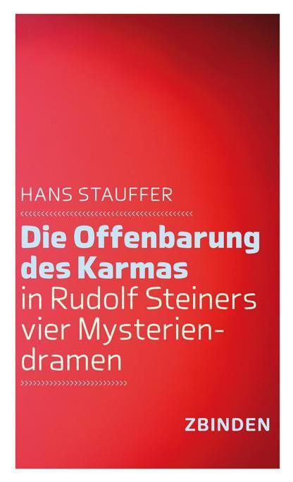 Die Offenbarung des Karmas in Rudolf Steiners vier Mysteriendramen