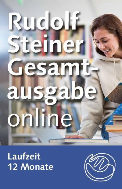 Rudolf Steiner Gesamtausgabe online Laufzeit 12 Monate, Mehrplatzversion 250 Plätze
