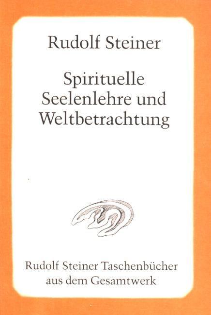 Spirituelle Seelenlehre und Weltbetrachtung
