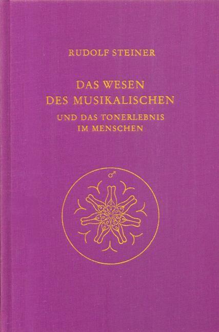 Das Wesen des Musikalischen und das Tonerlebnis im Menschen