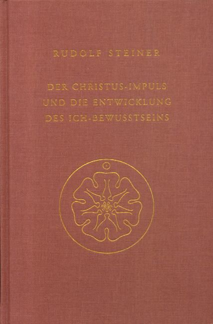 Der Christus-Impuls und die Entwicklung des Ich-Bewusstseins