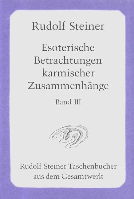 Esoterische Betrachtungen karmischer Zusammenhänge, Bd III
