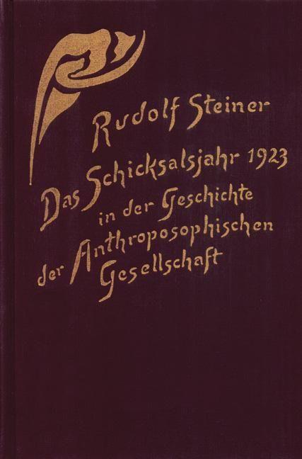 Das Schicksalsjahr 1923 in der Geschichte der Anthroposophischen Gesellschaft