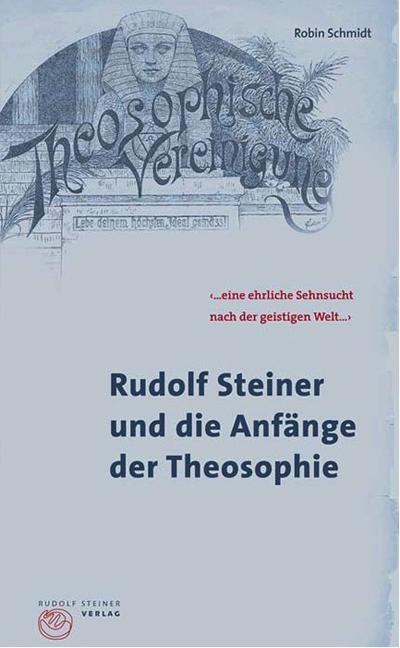 Rudolf Steiner und die Anfänge der Theosophie