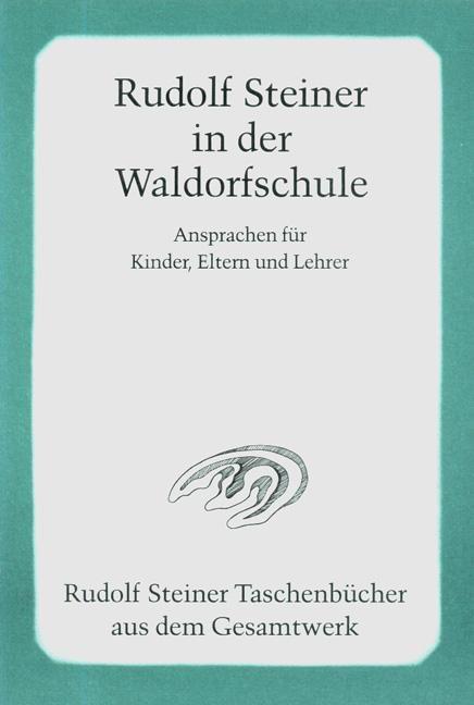 Rudolf Steiner in der Waldorfschule