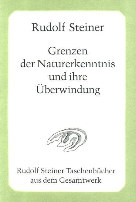Grenzen der Naturerkenntnis und ihre Überwindung