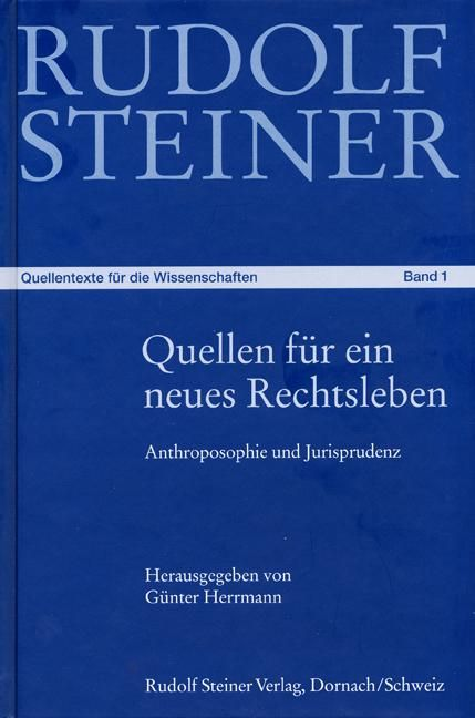 Quellen für ein neues Rechtsleben und für eine menschliche Gesellschaft aus dem Werk von Rudolf Steiner