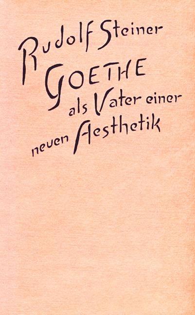 Goethe als Vater einer neuen Ästhetik