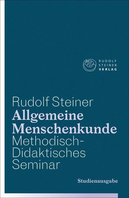 Allgemeine Menschenkunde – Methodisch-Didaktisches – Seminar, Studienausgabe