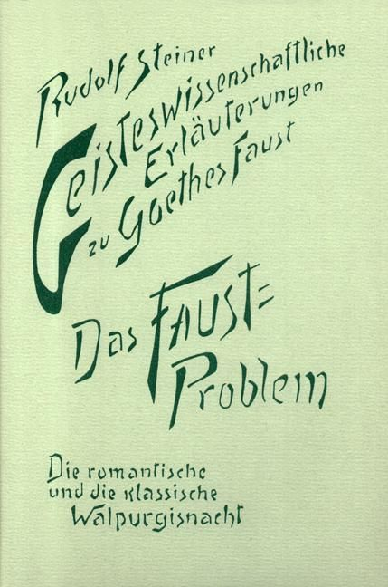 Das Faust-Problem. Die romantische und die klassische Walpurgisnacht