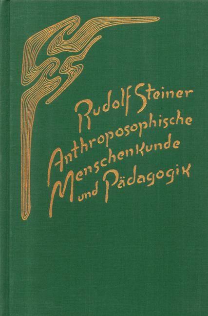 Anthroposophische Menschenkunde und Pädagogik