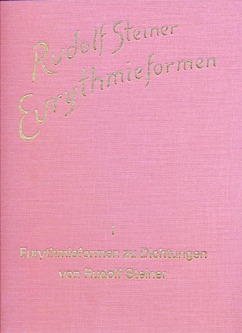 Eurythmieformen zu Dichtungen von Rudolf Steiner