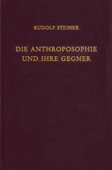Die Anthroposophie und ihre Gegner