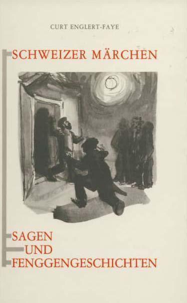 Schweizer Märchen, Sagen und Fenggengeschichten