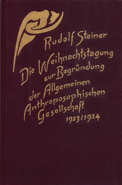 Die Weihnachtstagung zur Begründung der Allgemeinen Anthroposophischen Gesellschaft 1923/24