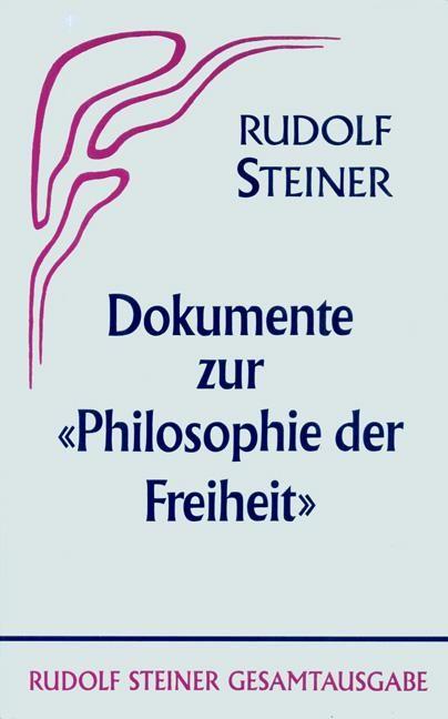 Dokumente zur «Philosophie der Freiheit»