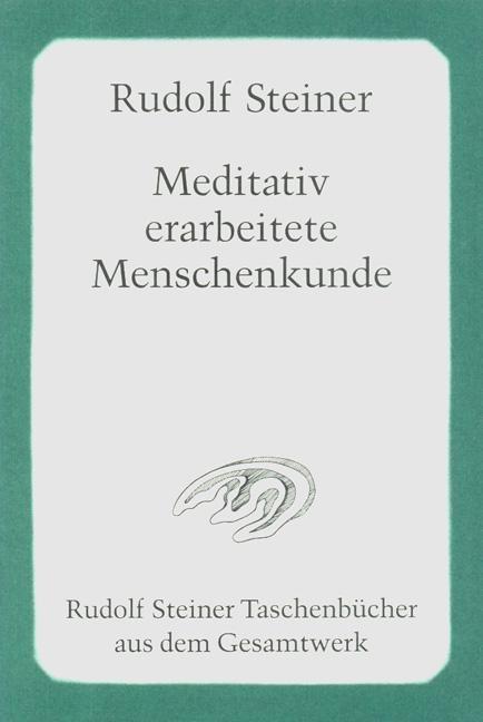 Meditativ erarbeitete Menschenkunde