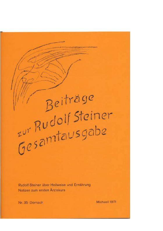 Beiträge Heft 035 Rudolf Steiner über Heilweise und Ernährung. Notizen zum ersten Ärztekurs
