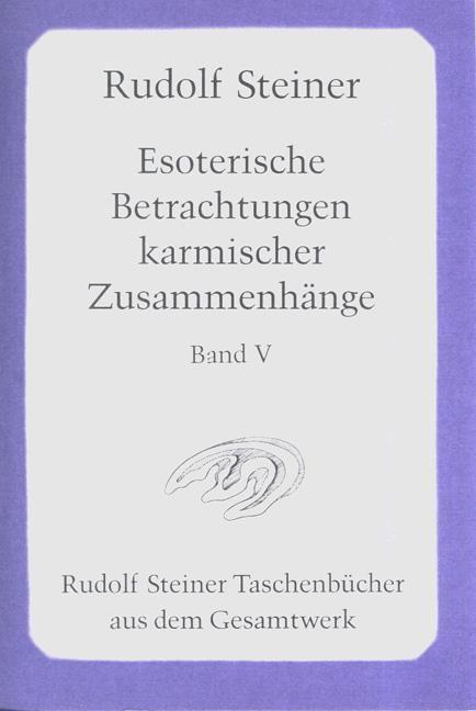 Esoterische Betrachtungen karmischer Zusammenhänge, Bd. V