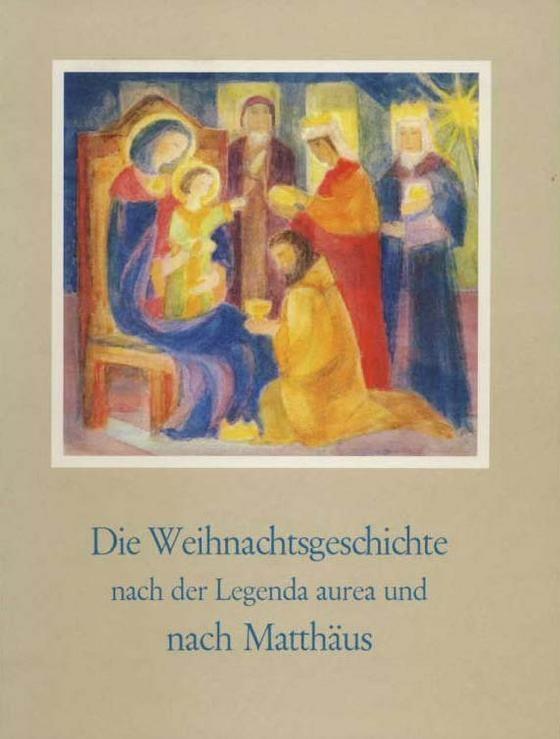 Die Weihnachtsgeschichte nach der Legenda Aurea und nach Matthäus