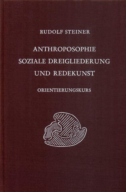 Anthroposophie, soziale Dreigliederung und Redekunst