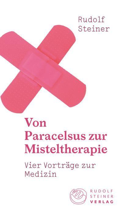 Von Paracelsus zur Misteltherapie