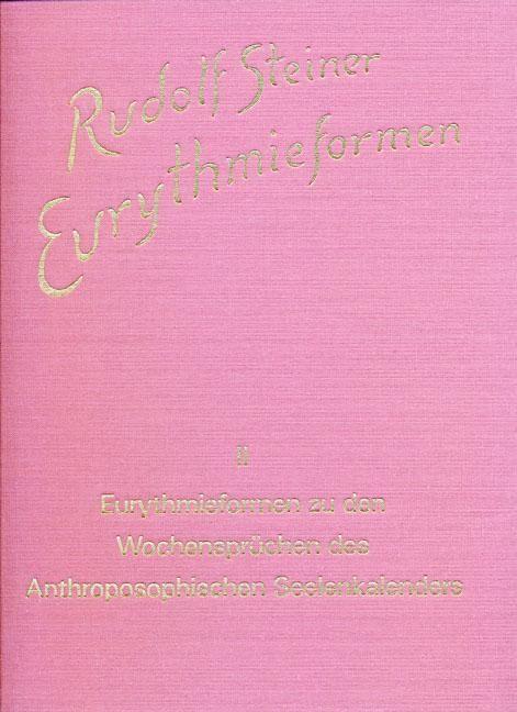Eurythmieformen zu den Wochensprüchen des Anthroposophischen Seelenkalenders von Rudolf Steiner
